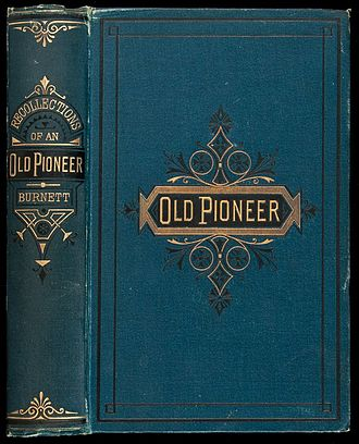 Peter Hardeman Burnett - Recollections and opinions of an old pioneer (1880)