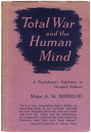 Joost Meerloo - Dust jacket Total War and the Human Mind