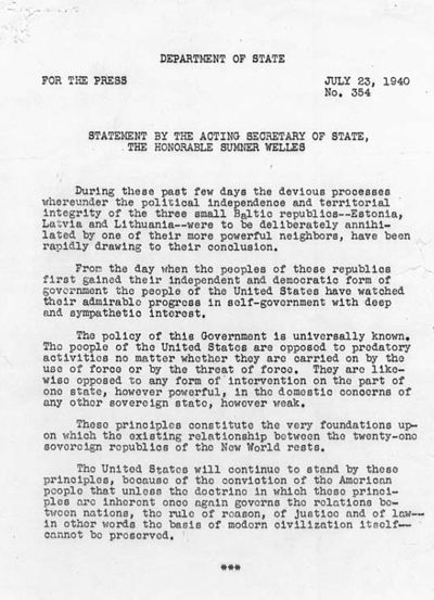 Welles Declaration, condemning the 1940 occupation by the Soviet Union of Latvia and the two other Baltic states, and refusing to recognize their annexation as Soviet Republics Welles declaration.jpg