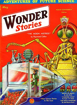 "Raymond Z. Gallun - Gallun's novelette ""The Moon Mistress"" was the cover story for the May 1932 Wonder Stories"