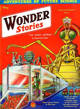"""Raymond Z. Gallun - Gallun's novelette """"The Moon Mistress"""" was the cover story for the May 1932 Wonder Stories"""