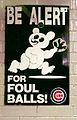 Be Alert For Foul Balls 2005 Wrigley Field.jpg