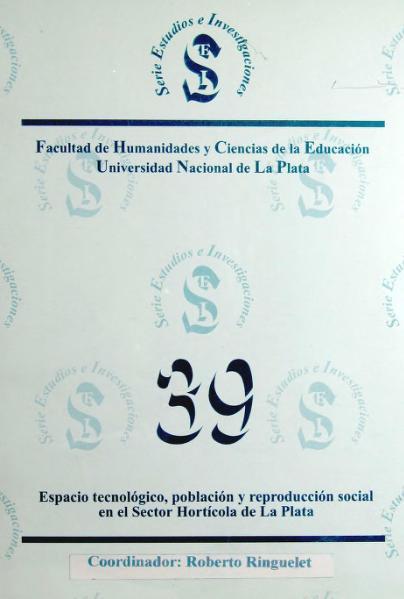 File:Espacio tecnológico, población y reproducción social en el sector hortícola de La Plata.djvu