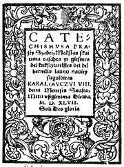 The first printed book in Lithuanian language The Simple Words of Catechism (by Martynas Mažvydas). Book was dedicated to Grand Duchy of Lithuania.