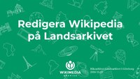 Redigera Wikipedia på Landsarkivet 2018-11-19.pdf