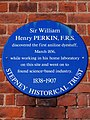 Sir William Henry Perkin FRS discovered the first aniline dyestuff, March 1856, while working in his home laboratory on this site and went on to found science-based industry. 1838-1907.jpg