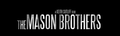 The Mason Brothers Title.png