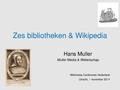 Zes bibliotheken & Wikipedia-WCN2014-Hans Muller.pdf