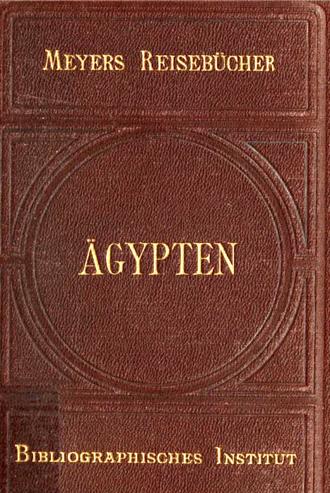 Meyers Reisebücher - Ägypten, 1909