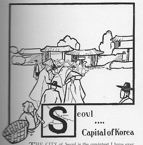 "This picture is a drawing of people walking toward a village. Some are wearing hats shaped like an umbrella. The caption is Seoul – Capital of Korea. The letter ""S"" of the word, Seoul, is drawn over a little map. The little map shows the city of Seoul on the Han River. It also shows a canal going south from the Han River. It shows the Chemulpo dock in Incheon as if on that canal rather than the bay farther south."
