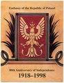 Embassy of the Republic of Poland;Ambasada RP w Waszyngtonie - 80th Annivesary of Independance , 80 rocznica odzyskania niepodległości przez Polskę 1918-1998 - 701-001-104-040.pdf