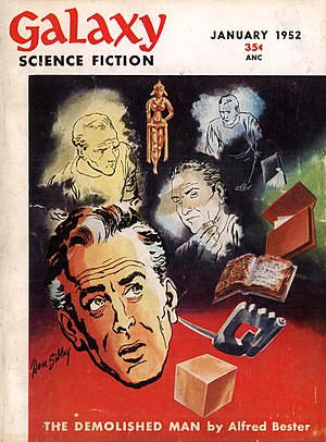 The Demolished Man - The first installment of Bester's The Demolished Man was the cover story in the January 1952 issue of Galaxy Science Fiction.