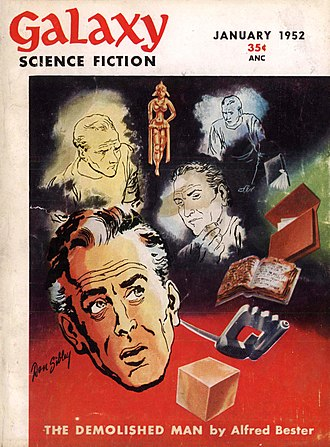 Alfred Bester - The first installment of Bester's The Demolished Man was the cover story in the January 1952 issue of Galaxy Science Fiction