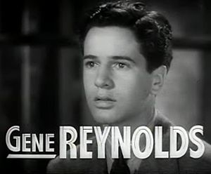 Gene Reynolds - Reynolds in the film Gallant Sons
