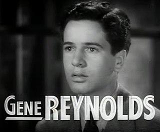 Gene Reynolds Actor, producer, writer, director