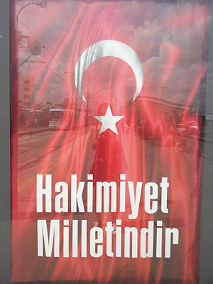Sovereignty unconditionally belongs to the Nation - Istanbul billboard showing the slogan in July 2016. These were installed at tram stops and billboards all over the city following the attempted coup.