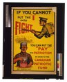 "If you cannot put the ""I"" into fight, you can put the ""pay' into patriotism by giving to the Canadian Patriotic Fund - Howell Lith. Co., Ltd., Hamilton, Can. LCCN2005691257.tif"