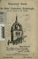 Illustrated guide to St. Giles' Cathedral, Edinburgh, and the Chapel of the Thistle (IA illustratedguide00meikiala).pdf