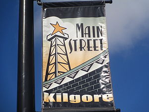 Kilgore, Texas - Main Street promotional sign in Kilgore