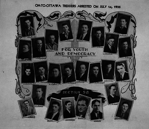 On-to-Ottawa Trek - A poster made by the Communist Party of Canada, illustrating some of the participants in the On-to-Ottawa Trek who were arrested in 1935. The image also refers to Section 98 of the Criminal Code of Canada.