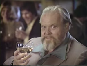 Paul Masson - Orson Welles presented a series of distinctive adverts for Paul Masson from 1978 to 1981