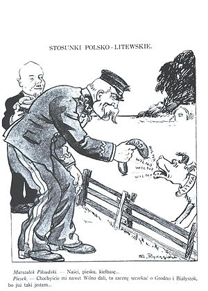 "Vilnius Region - A satirical picture from interwar Polish press (around 1925–1935): a caricature of marshal Józef Piłsudski and Lithuania, criticizing Lithuanian unwillingness to compromise over Vilnius region. Marshal Piłsudski offers the sausage labeled ""agreement"" to the dog (with the collar labelled Lithuania); the dog barking  ""Wilno, wilno, wilno"" replies: ""Even if you were to give me Wilno, I would bark for Grodno and Białystok, because this is who I am."""