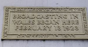 Media of Wales - Plaque commemorating the first broadcast in Wales on 13 February 1923