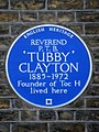 Reverend P. T. B. 'Tubby' Clayton 1885-1972 founder of Toc H lived here.jpg