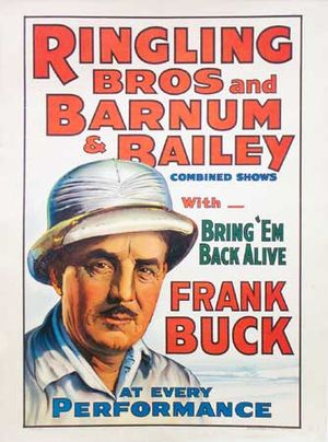 Ringling Bros. and Barnum & Bailey Circus - Frank Buck, star attraction, 1938