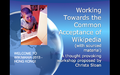 Working Towards the Common Acceptance of Wikipedia (WIKIMANIA 2013 proposal slide 1).png