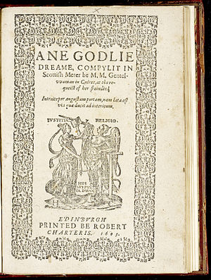 Elizabeth Melville -  Ane godlie dreame, compylit in Scottish meter be M. M. gentelvvoman in Culros, at the requeist of her freindes, by Elizabeth Melville, Lady Culross. Title page. Published 1603 in Edinburgh by Robert Charteris. (Courtesy of National Library of Scotland.)