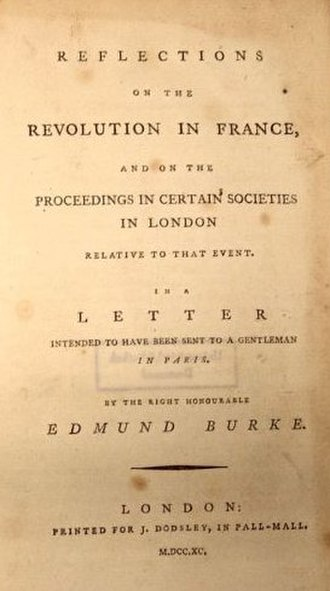 Edmund Burke - Reflections on the Revolution in France, And on the Proceedings in Certain Societies in London Relative to that Event. In a Letter Intended to Have Been Sent to a Gentleman in Paris. By the Right Honourable Edmund Burke.