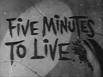 File:Five Minutes to Live.ogv