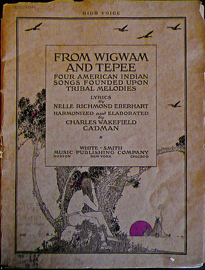Charles Wakefield Cadman - From Wigwam and Teepee - Four American Indian Songs founded upon Tribal Melodies