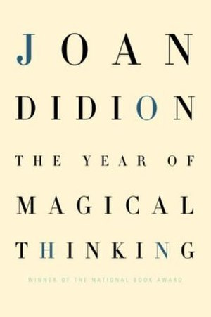 The Year of Magical Thinking - Image: Joan Didion The Year of Magical Thinking 2005