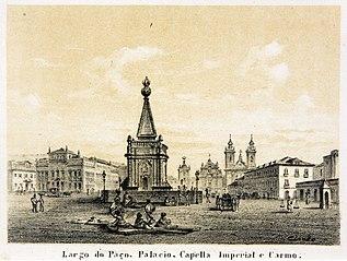 Largo do Paço, Palacio, Capella Imperial e Carmo