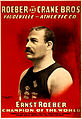 Roeber and Crane Bros. Vaudeville Athletic Co., Ernst Roeber, champion of the world, wrestling poster, 1898.jpg