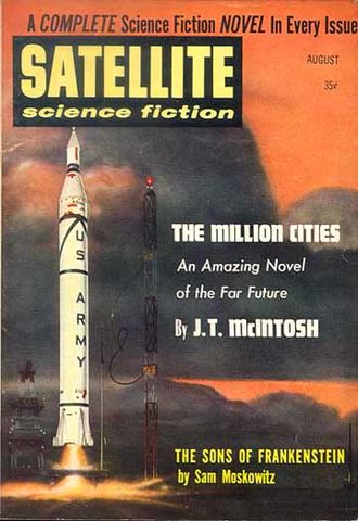 J. T. McIntosh - McIntosh's The Million Cities was the cover story on the August 1958 issue of Satellite Science Fiction