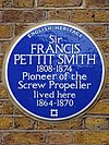 Sir FRANCIS PETTIT SMITH 1808-1874 Pioneer of the Screw Propeller lived here 1864-1870.jpg