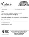 The Dominican Republic-Central American Free Trade Agreement (DR-CAFTA) understanding the reasons why the Dominican Republic (DR) joined the CAFTA negotiations (IA thedominicrepubl109454740).pdf