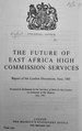 The Future of East Africa High Commission Services (Cmnd 1443).pdf