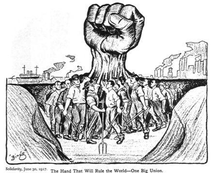 The 'Wobblies' (IWW) joined the general strike and advocated for One Big Union. The hand that will rule the world.jpg