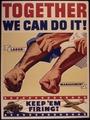 Together we can do it^ Labor. Management. Keep `em firing^ - NARA - 534766.tif