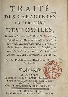 """Traité des caractères extérieurs des fossiles , traduit de l'allemand de M. A. G. Werner,... Par le traducteur des """"Mémoires de chymie"""" de Scheele"""