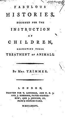 "Page reads ""Fabulous Histories. Designed for the Instruction of Children, Respecting their Treatment of Animals. By Mrs. Trimmer. London: Printed for T. Longman, and G. G. J. and S. Robinson, Pater-Noster-Row; and J. Johnson, St. Paul's Church-Yard. MDCCLXXXVI."""