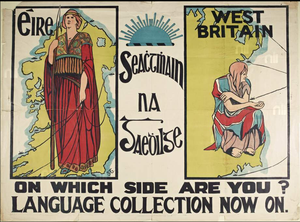 West Brit - Gaelic League poster from 1913 contrasting a proud independent Éire with a craven dependent West Britain