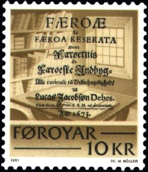 Lucas Debes - Debes, Lucas Jacobsøn: Færoæ et Færoa Reserata, Denmark 1673 Stamp FR 63 of the Faroe Islands Engraver: Max Müller Issued: 19 October 1981