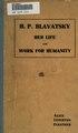 H. P. Blavatsky; her life and work for humanity (IA hpblavatskyherli00clearich).pdf