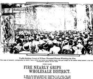 Wholesale District, Los Angeles - Los Angeles Times coverage of Zellerbach fire, 1909. Drawing at the left shows fireman Oscar Jones escaping from the flames by way of a fire hose.