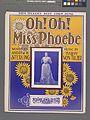 Oh! Oh! Miss Phoebe (NYPL Hades-609135-1257117).jpg